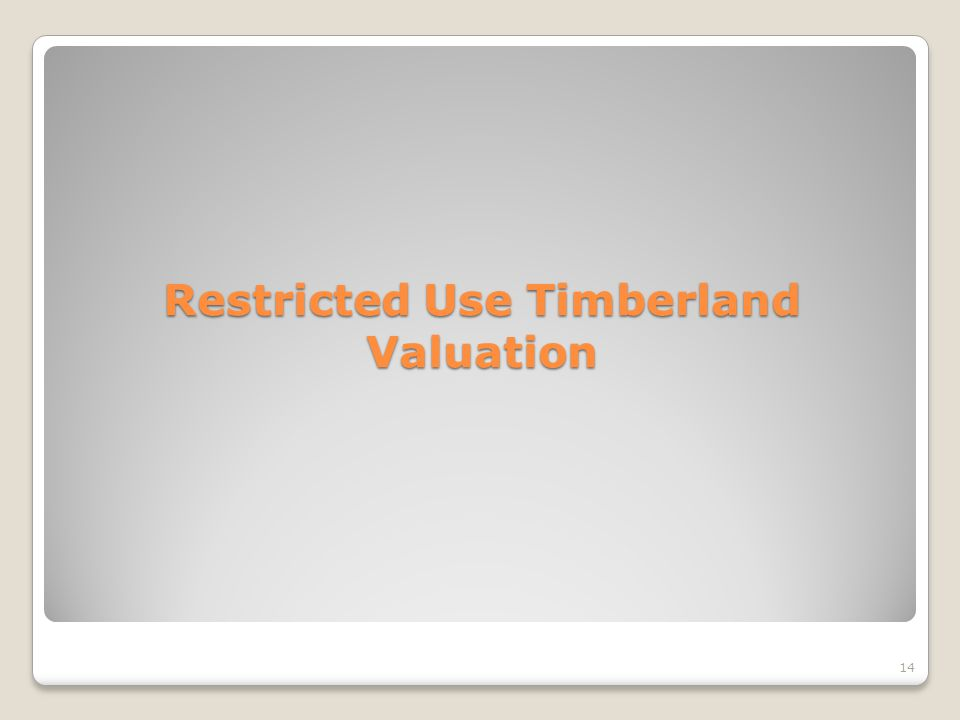 Restricted Use Timberland Valuation 14