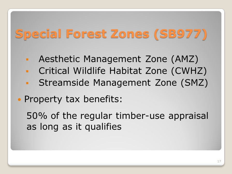 Special Forest Zones (SB977)  Aesthetic Management Zone (AMZ)  Critical Wildlife Habitat Zone (CWHZ)  Streamside Management Zone (SMZ) Property tax