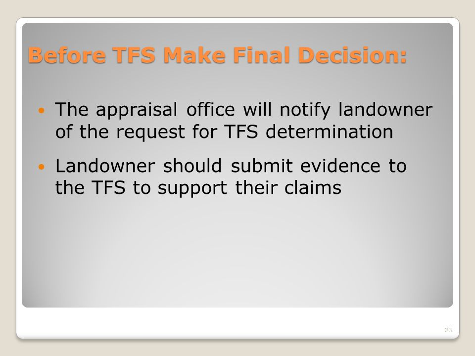 Before TFS Make Final Decision: The appraisal office will notify landowner of the request for TFS determination Landowner should submit evidence to th