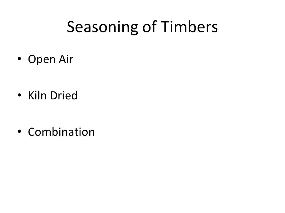 Seasoning of Timbers Open Air Kiln Dried Combination