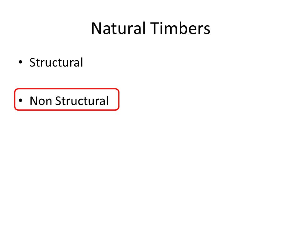 Natural Timbers Structural Non Structural