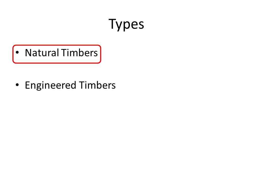Types Natural Timbers Engineered Timbers