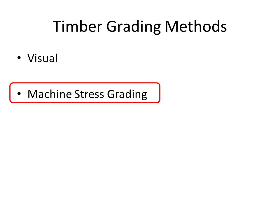 Timber Grading Methods Visual Machine Stress Grading