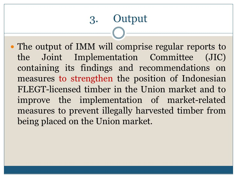 4.Main Activities IMM includes inter alia: 4.1.Evaluation of: (a)progress with and impact of the implementation of policy measures to tackle trade in illegally harvested timber in the Union.