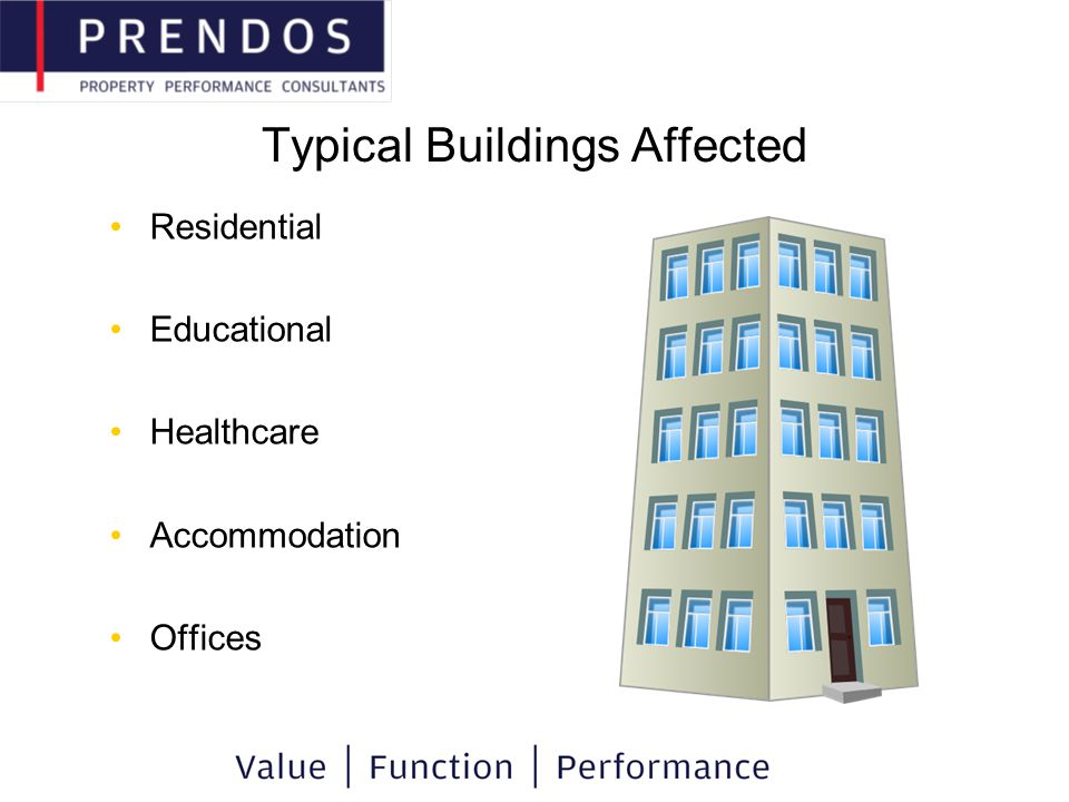 Typical Buildings Affected Residential Educational Healthcare Accommodation Offices
