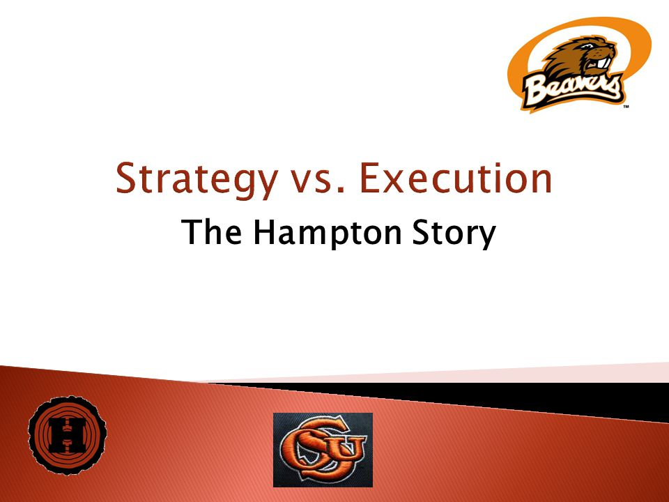 Strategy vs. Execution The Hampton Story