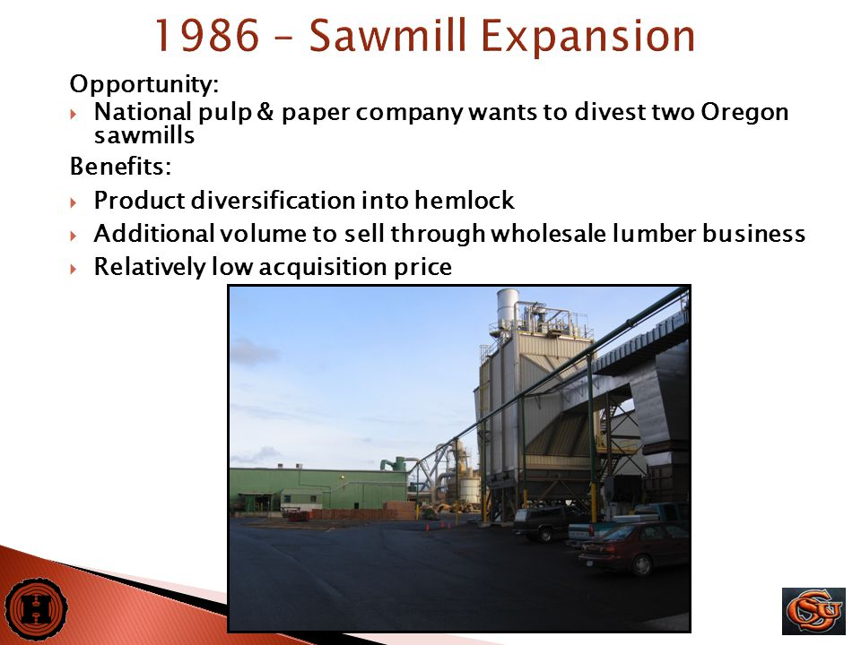 5 Opportunity:  National pulp & paper company wants to divest two Oregon sawmills Benefits:  Product diversification into hemlock  Additional volume to sell through wholesale lumber business  Relatively low acquisition price