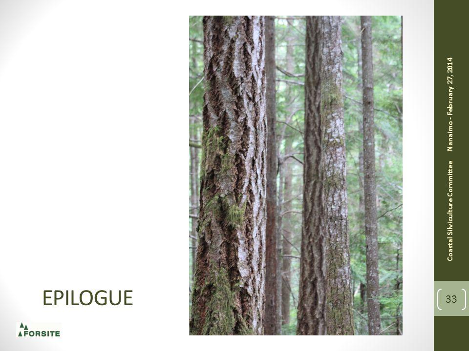 EPILOGUE Nanaimo - February 27, 2014 Coastal Silviculture Committee 33