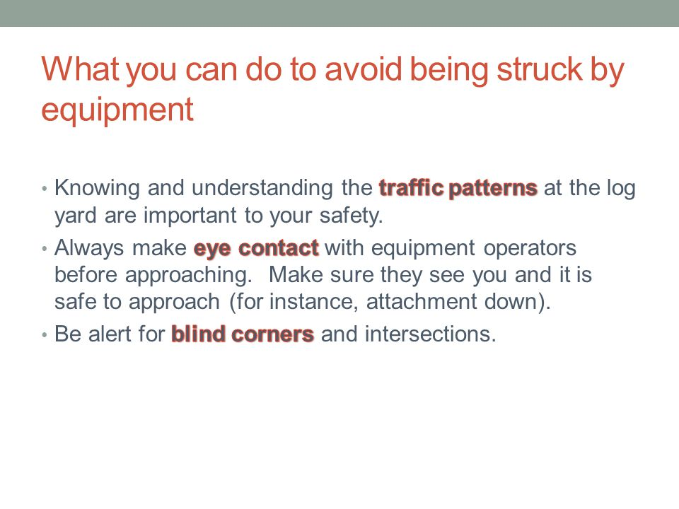 What you can do to avoid being struck by equipment