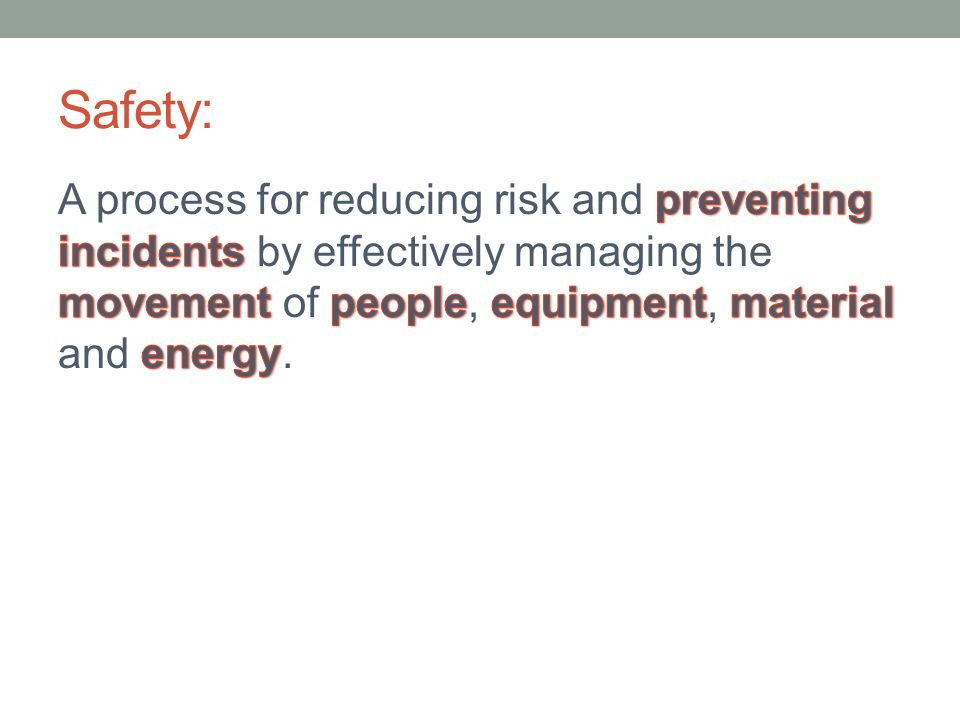 Summary 2 Managing your own movement is key to personal safety.