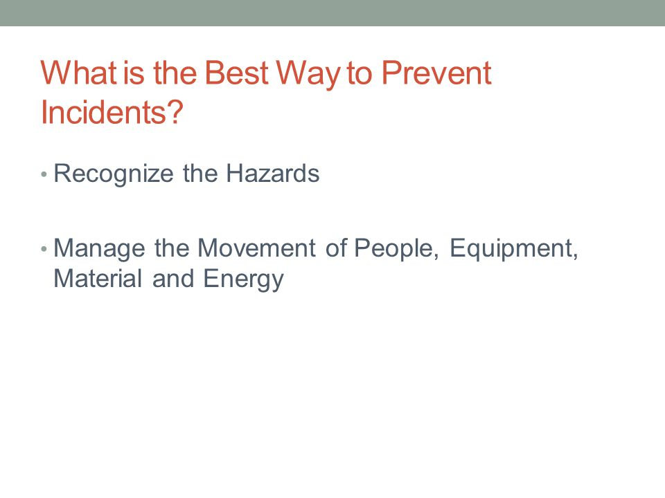 Manage the Movement All incidents are initiated with movement.