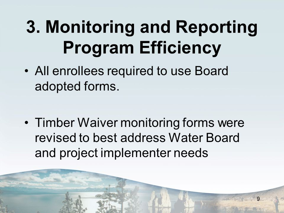 3. Monitoring and Reporting Program Efficiency All enrollees required to use Board adopted forms.