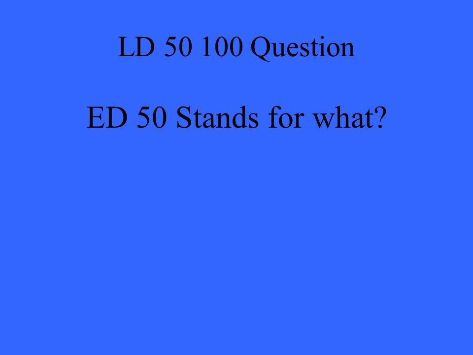 LD 50 100 Answer Effective Dose 50%