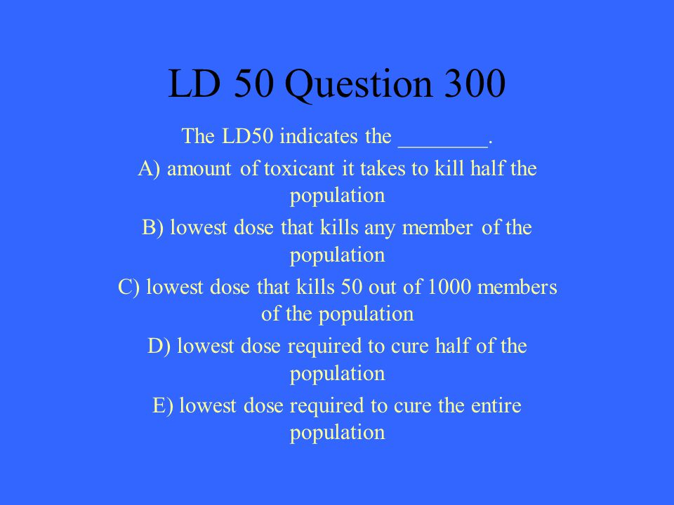 Toxicology 300 answer Dose