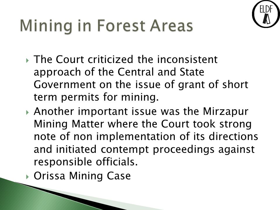  The Court criticized the inconsistent approach of the Central and State Government on the issue of grant of short term permits for mining.