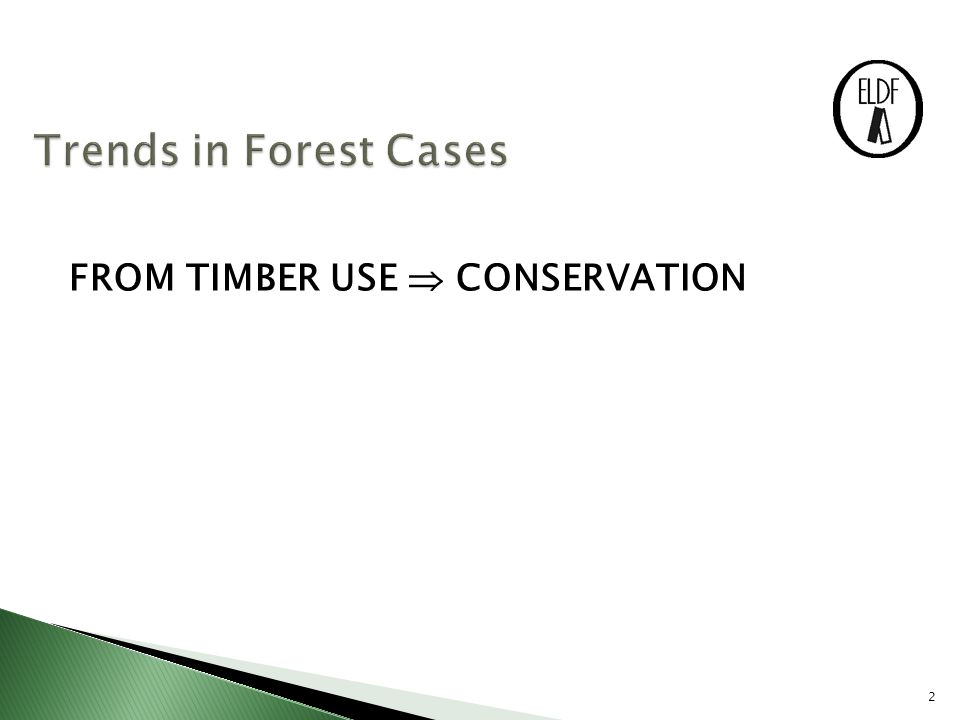 2 FROM TIMBER USE  CONSERVATION
