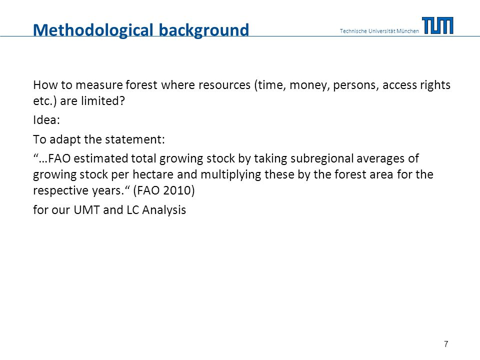 Methodological background How to measure forest where resources (time, money, persons, access rights etc.) are limited.