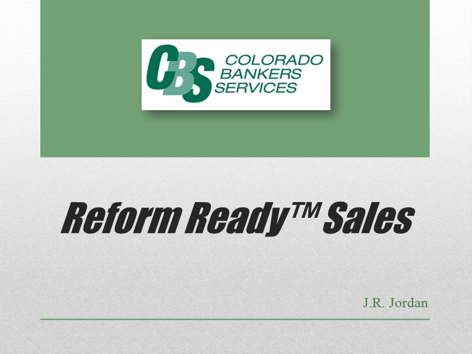 Reform Ready™ Sales J.R. Jordan