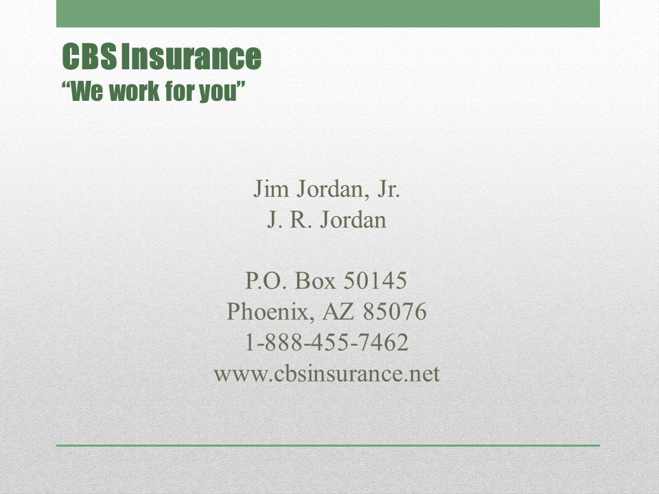 CBS Insurance We work for you Jim Jordan, Jr. J.