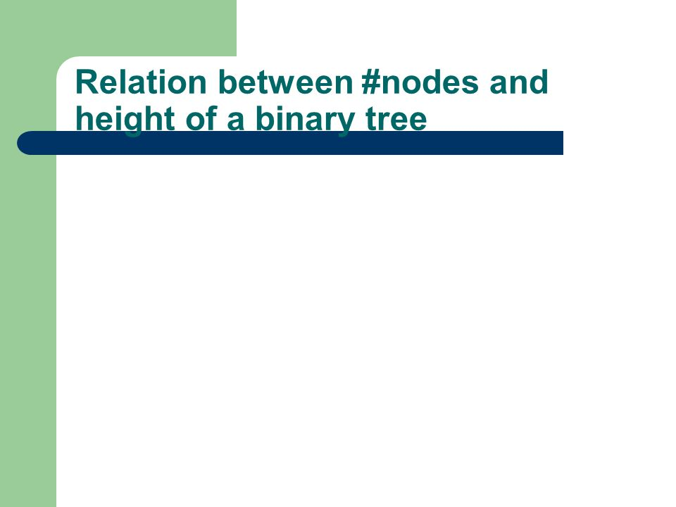 Relation between #nodes and height of a binary tree