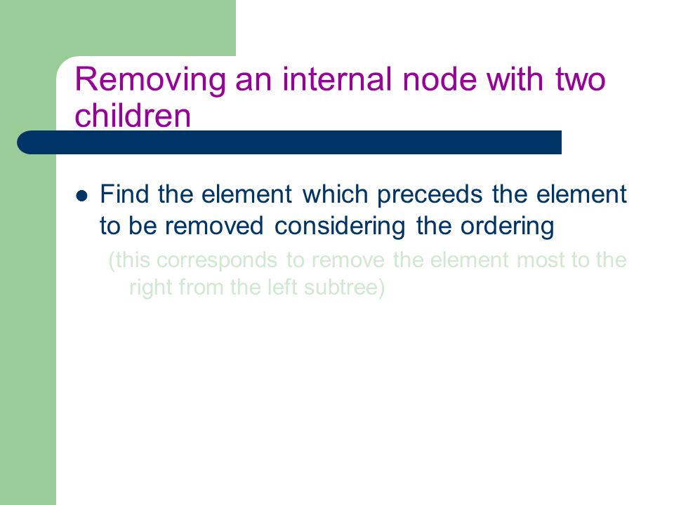 Find the element which preceeds the element to be removed considering the ordering (this corresponds to remove the element most to the right from the