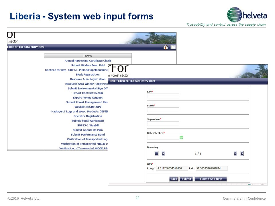 ©2010 Helveta Ltd 20 Traceability and control across the supply chain Commercial in Confidence Liberia - System web input forms