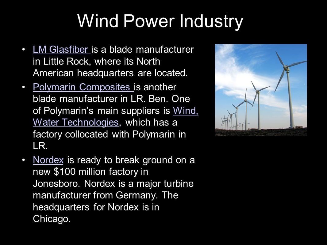Wind Power Industry LM Glasfiber is a blade manufacturer in Little Rock, where its North American headquarters are located.LM Glasfiber Polymarin Comp