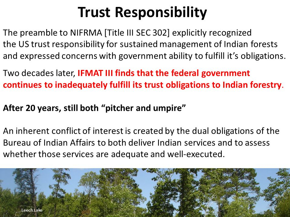 The preamble to NIFRMA [Title III SEC 302] explicitly recognized the US trust responsibility for sustained management of Indian forests and expressed concerns with government ability to fulfill it's obligations.