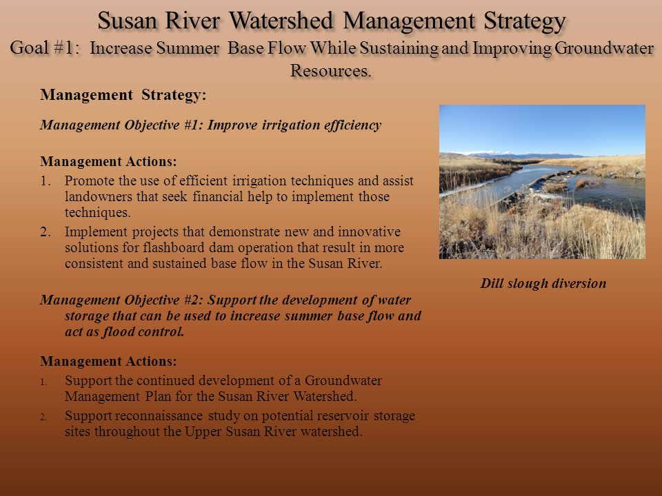 Susan River Watershed Management Strategy Goal #1: Increase Summer Base Flow While Sustaining and Improving Groundwater Resources. Management Strategy