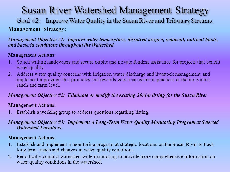 Susan River Watershed Management Strategy Goal #2: Improve Water Quality in the Susan River and Tributary Streams. Management Strategy: Management Obj