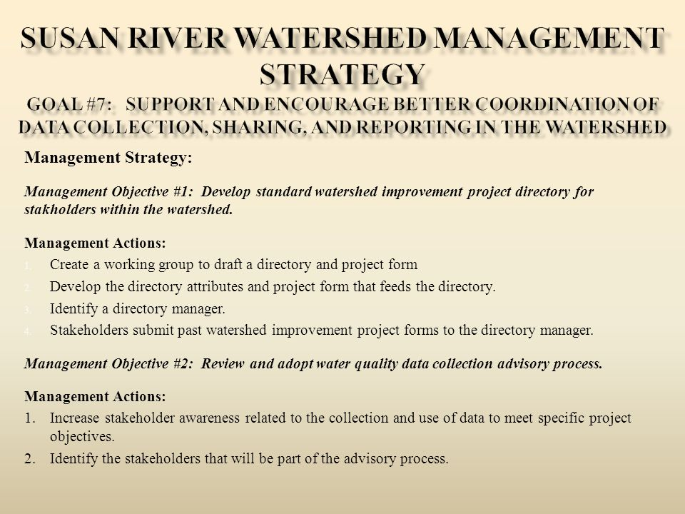 Management Strategy: Management Objective #1: Develop standard watershed improvement project directory for stakholders within the watershed. Managemen