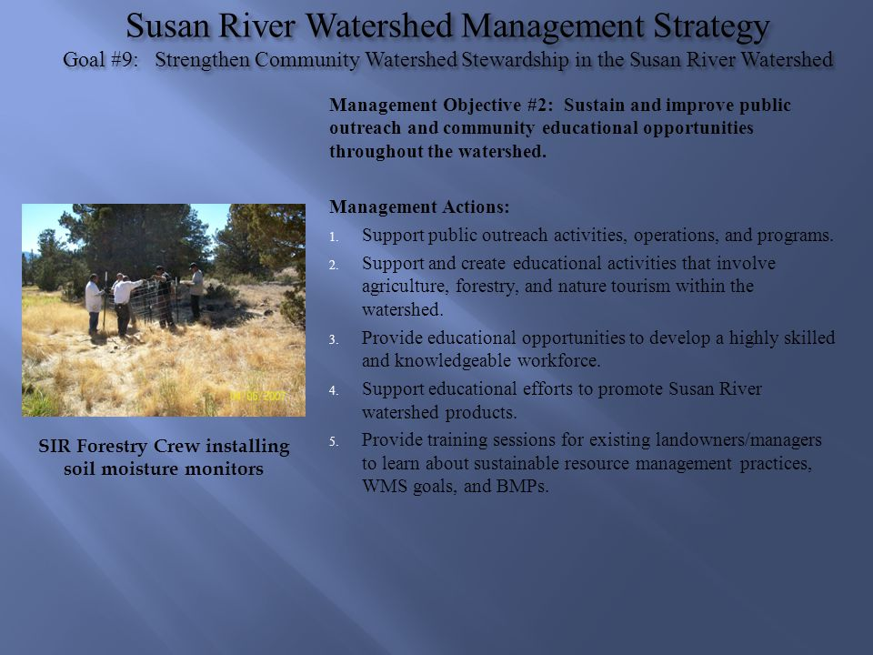 Susan River Watershed Management Strategy Goal #9: Strengthen Community Watershed Stewardship in the Susan River Watershed Management Objective #2: Su