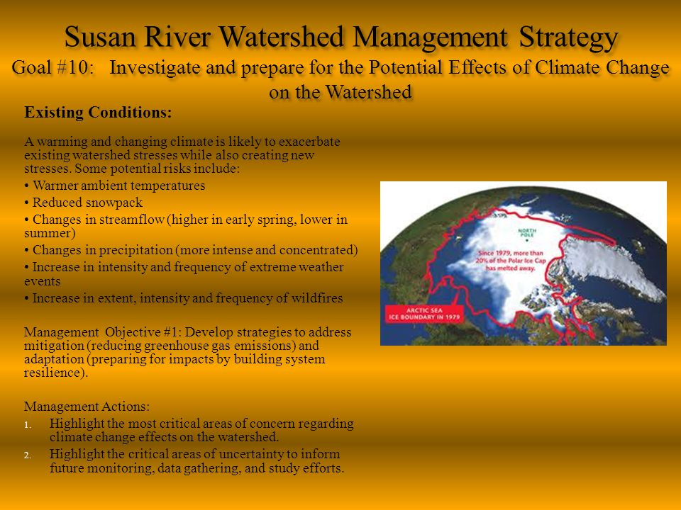 Susan River Watershed Management Strategy Goal #10: Investigate and prepare for the Potential Effects of Climate Change on the Watershed Existing Cond