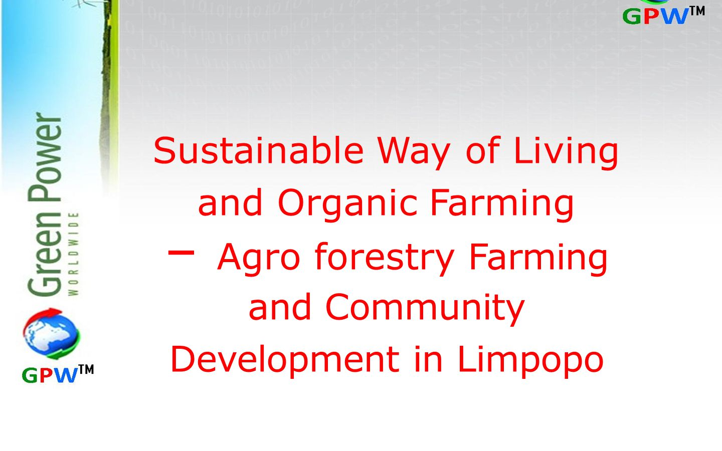 Sustainable Way of Living and Organic Farming – Agro forestry Farming and Community Development in Limpopo