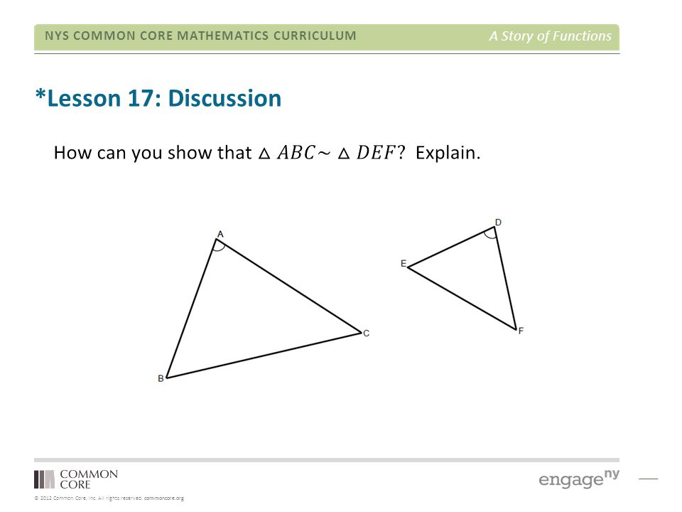 © 2012 Common Core, Inc. All rights reserved. commoncore.org NYS COMMON CORE MATHEMATICS CURRICULUM A Story of Functions *Lesson 17: Discussion