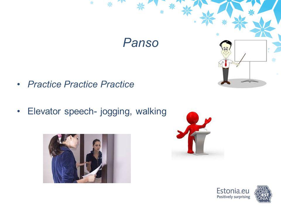 Panso Practice Practice Practice Elevator speech- jogging, walking