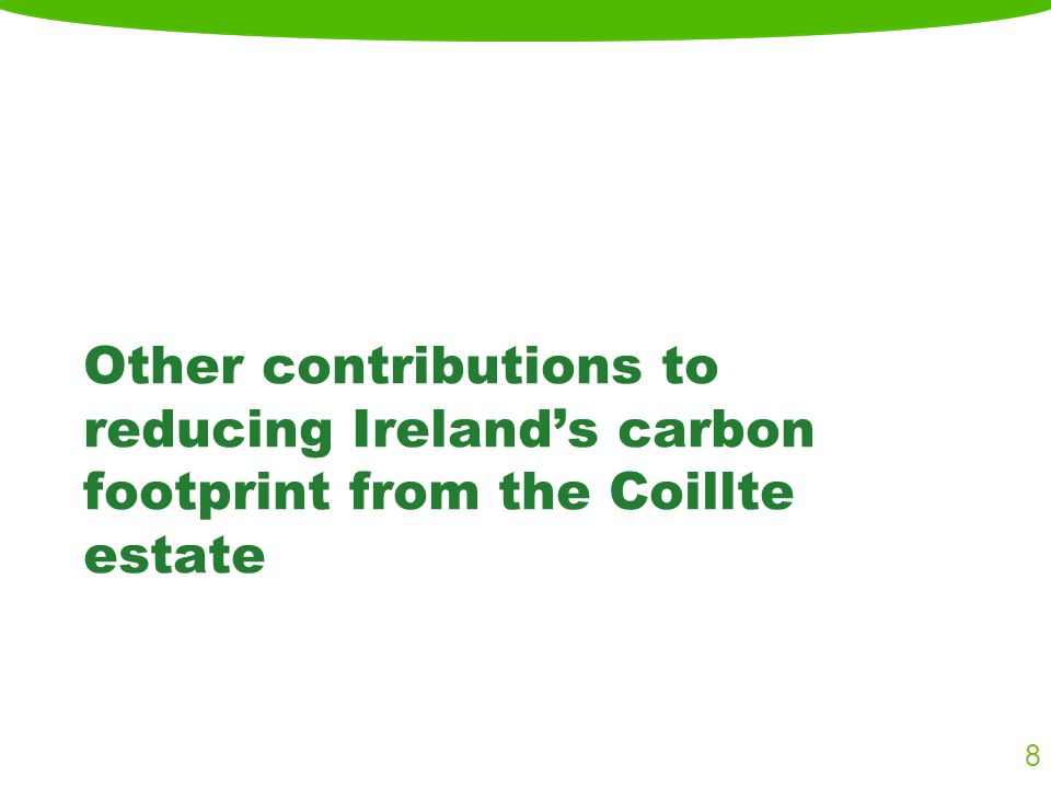 Managing land to add value Coillte manages two great assets - forests & land Our objective as stewards of the land is to look for other benefits the land can provide, where it is not suitable for forestry These uses include renewable energy, biomass, telecoms mast sites and infrastructure projects 9