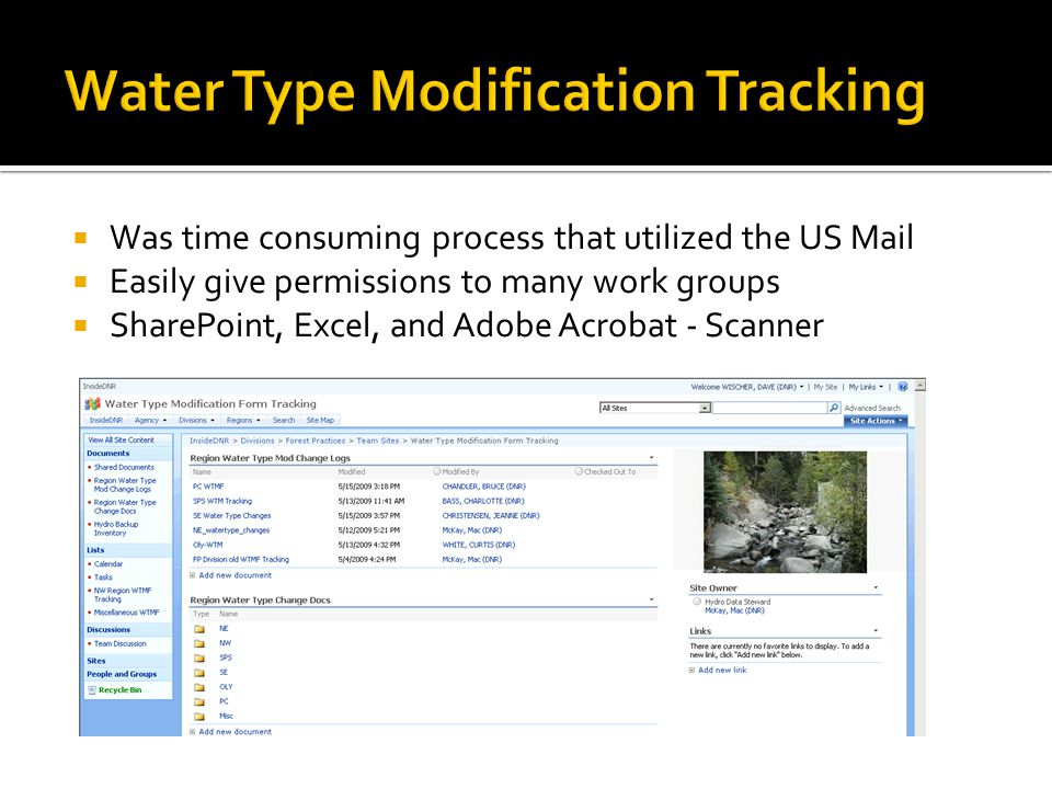  Was time consuming process that utilized the US Mail  Easily give permissions to many work groups  SharePoint, Excel, and Adobe Acrobat - Scanner