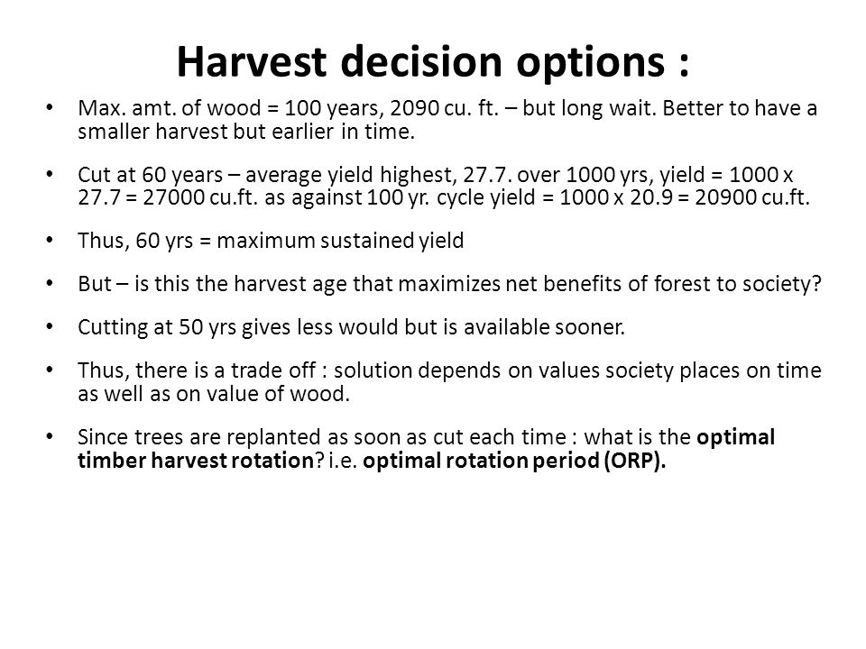 Harvest decision options : Max. amt. of wood = 100 years, 2090 cu.