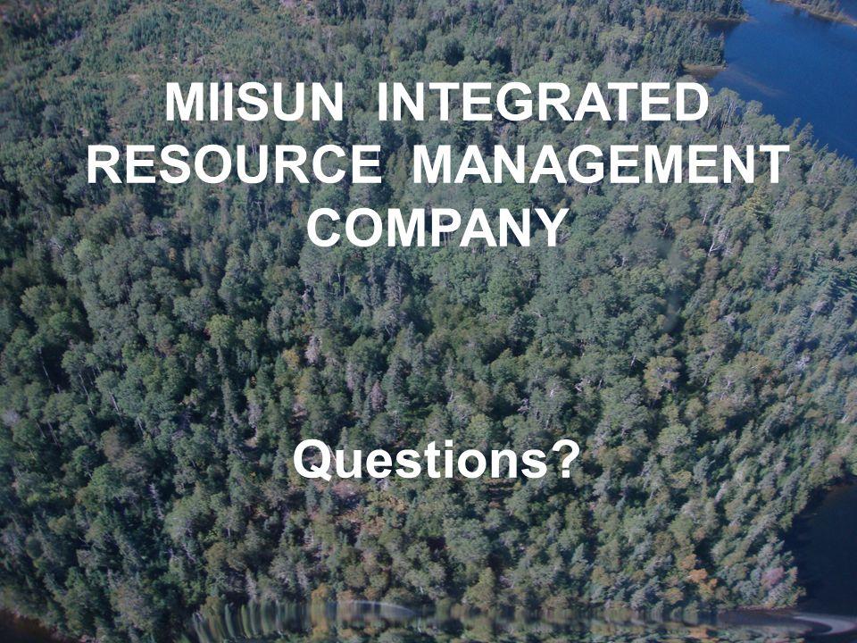 MIISUN INTEGRATED RESOURCE MANAGEMENT COMPANY Questions?