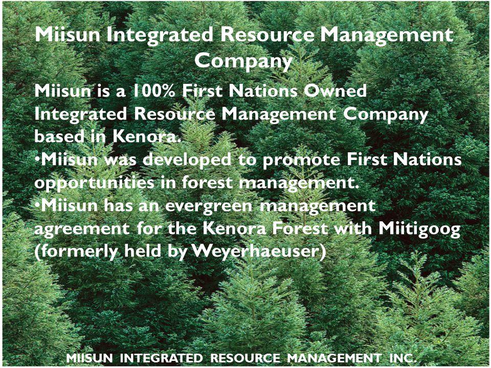 Miisun Integrated Resource Management Company Miisun is a 100% First Nations Owned Integrated Resource Management Company based in Kenora. Miisun was