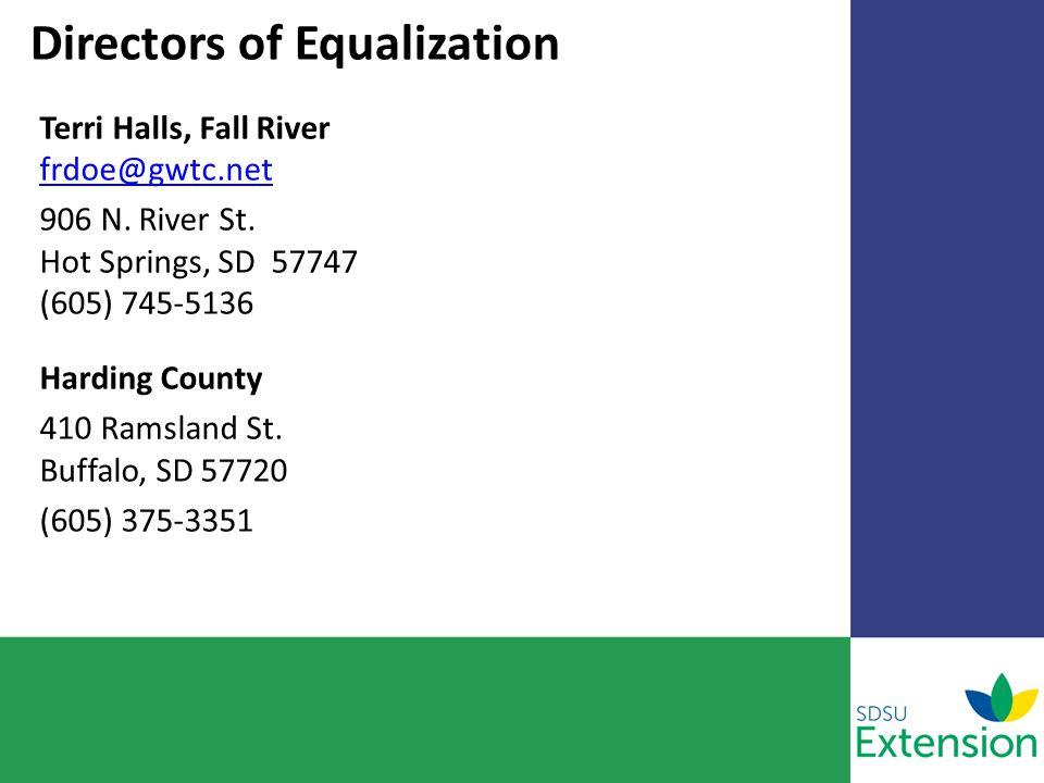 Directors of Equalization Terri Halls, Fall River frdoe@gwtc.net frdoe@gwtc.net 906 N.