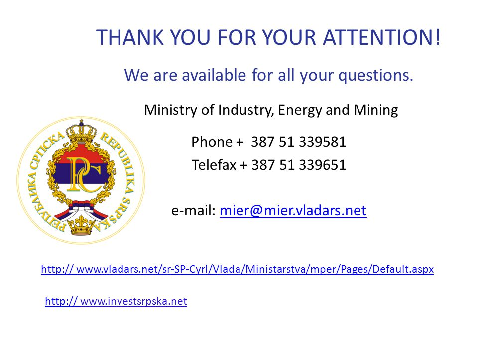 THANK YOU FOR YOUR ATTENTION. We are available for all your questions.