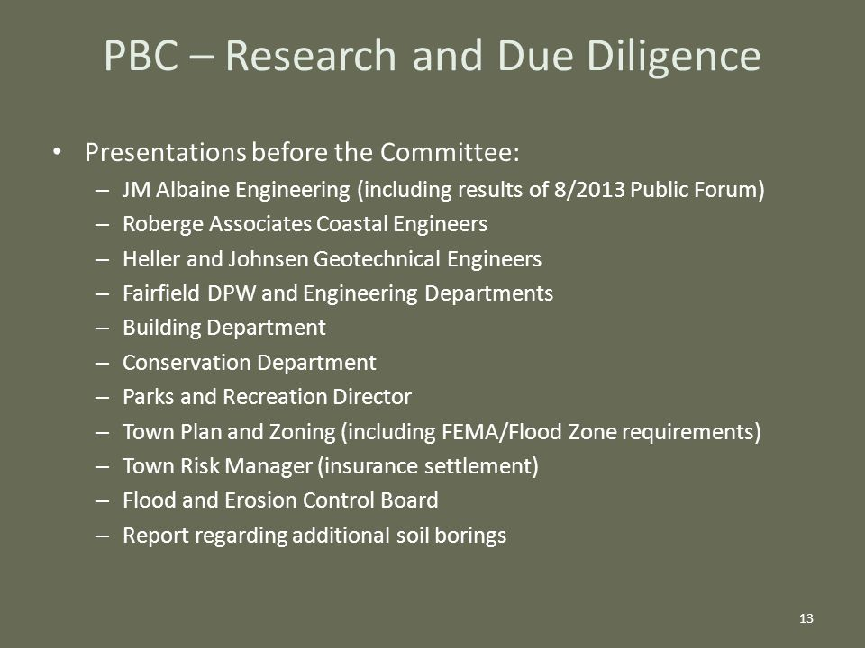 Presentations before the Committee: – JM Albaine Engineering (including results of 8/2013 Public Forum) – Roberge Associates Coastal Engineers – Helle