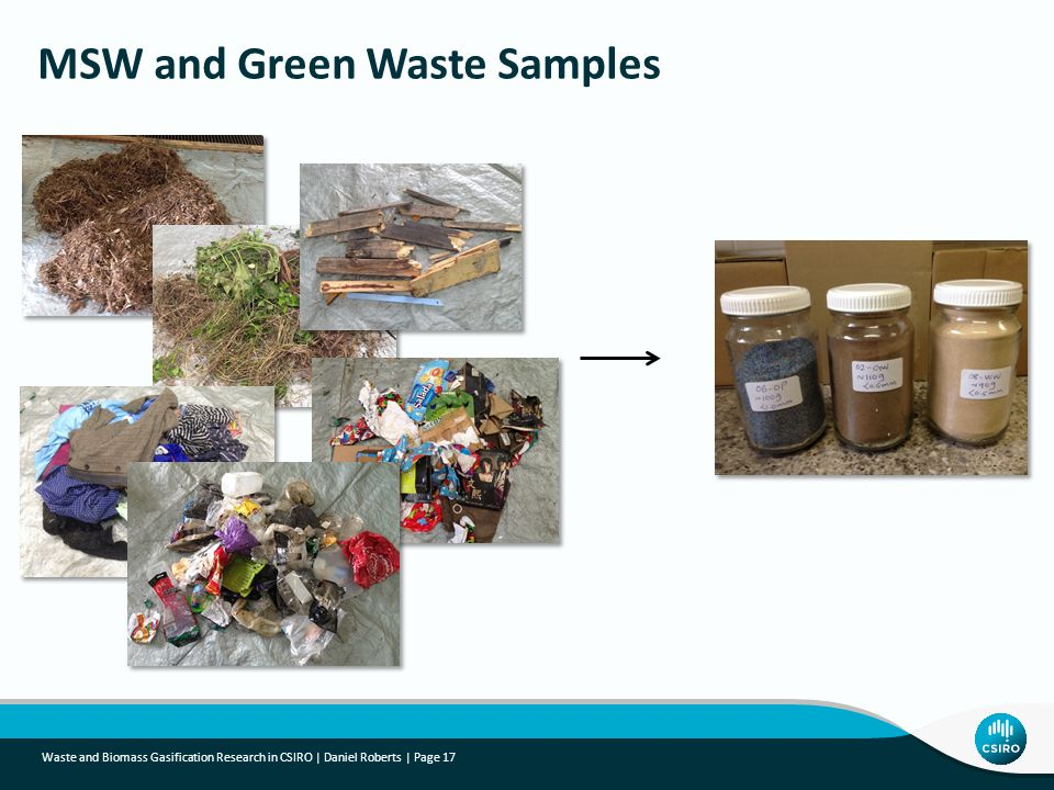 Waste and Biomass Gasification Research in CSIRO | Daniel Roberts | Page 17 MSW and Green Waste Samples