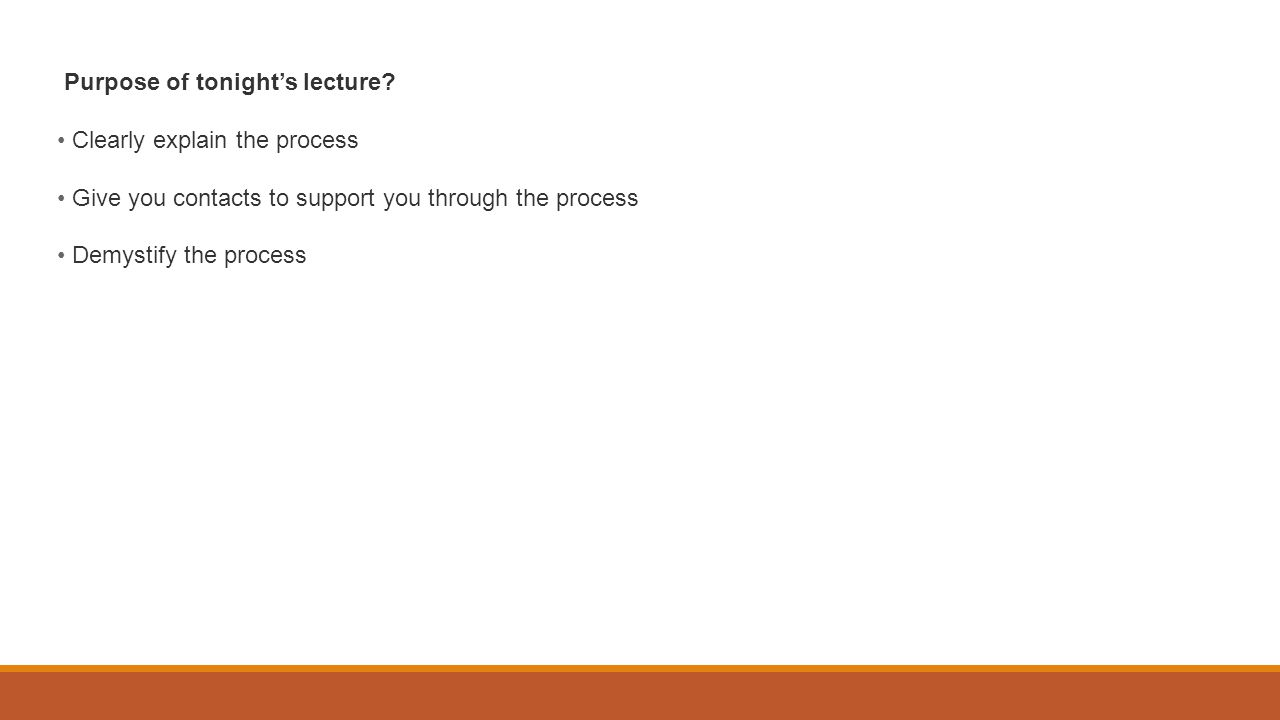 Purpose of tonight's lecture.