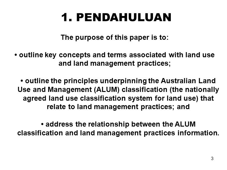 3 1. PENDAHULUAN The purpose of this paper is to: outline key concepts and terms associated with land use and land management practices; outline the p