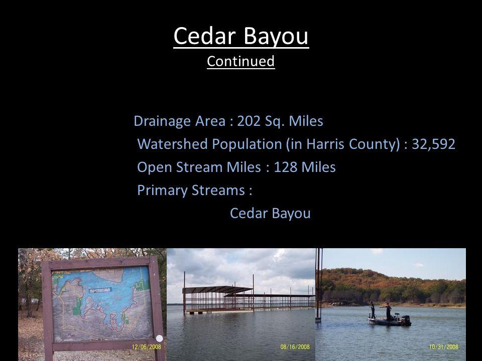 Cedar Bayou Continued Drainage Area : 202 Sq.