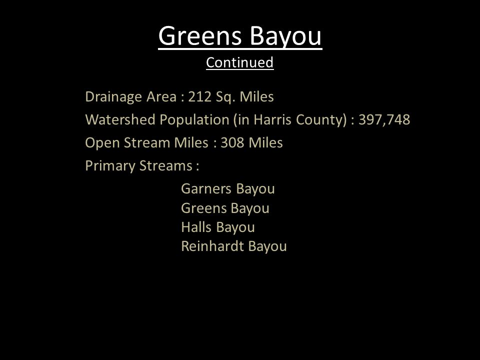 Greens Bayou Continued Drainage Area : 212 Sq.