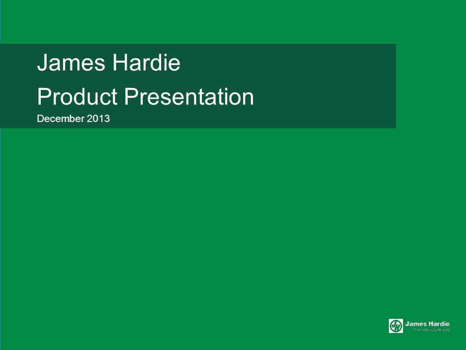 JamesHardie ProductPresentation December 2013